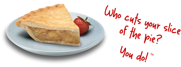 Who cuts your slice of pie? You do!